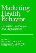 Marketing Health Behavior Principles, Techniques, and Applications