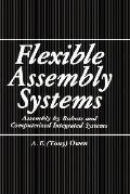 Flexible Assembly Systems Assembly by Robots and Computerized Integrated Systems