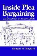 Inside Plea Bargaining The Language of Negotiation