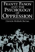 Frantz Fanon and the Psychology of Oppression