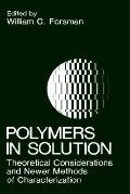 Polymers in Solution Theoretical Considerations and Newer Methods of Characterization
