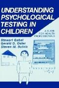 Understanding Psychological Testing in Children A Guide for Health Professionals