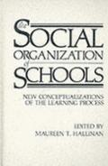 Social Organization of Schools New Conceptualizations of the Learning Process