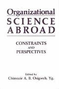 Organizational Science Abroad Constraints and Perspectives