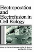 Electroporation and Electrofusion in Cell Biology
