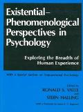 Existential-Phenomenological Perspectives in Psychology: Exploring the Breadth of Human Expe...