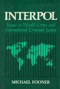 Interpol Issues in World Crime and International Criminal Justice