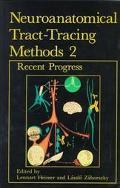 Neuroanatomical Tract-Tracing Methods 2 Recent Progress