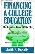 Financing a College Education The Essential Guide for the 90's