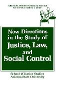 New Directions in the Study of Justice, Law and Social Control