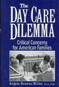 Day Care Dilemma: Critical Concerns for American Families - Angela Browne-Miller - Hardcover