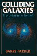 Colliding Galaxies: The Universe in Turmoil - Barry R. Parker - Hardcover