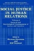 Social Justice in Human Relations Societal and Psychological Consequences of Justice and Inj...