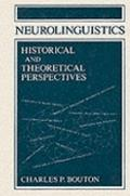Neurolinguistics Historical and Theoretical Perspectives