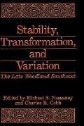 Stability, Transformation, and Variation The Late Woodland Southeast