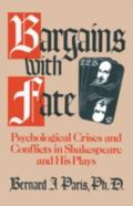 Bargains with Fate: Psychological Crises and Conflicts in Shakespeare and His Plays - B. J. ...