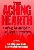 Aching Hearth: Family Violence in Life and Literature - S. M. Munson Deats - Hardcover