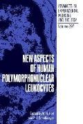 New Aspects of Human Polymorphonuclear Leukocytes