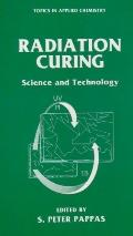 Radiation Curing Science and Technology