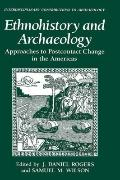 Ethnohistory and Archaeology Approaches to Postcontact Change in the Americas