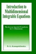 Introduction to Multidimensional Integrable Equations The Inverse Spectral Transform in 2+1 ...
