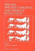 Species, Species Concepts, and Primate Evolution
