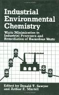 Industrial Environmental Chemistry Waste Minimization in Industrial Processes and Remediatio...