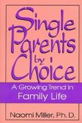 Single Parents by Choice: A Growing Trend in Family Life - Naomi Miller - Hardcover