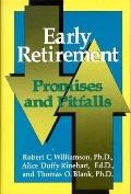 Early Retirement: Promises and Pitfalls - Robert Clifford Williamson - Hardcover