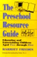 Preschool Resource Guide: Educating and Entertaining Children Aged Two through Five