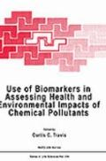 Use of Biomarkers in Assessing Health and Environmental Impacts of Chemical Pollutants