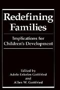 Redefining Families Implications for Children's Development