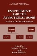 Entitlement and the Affectional Bond Justice in Close Relationships