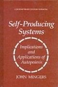 Self-Producing Systems Implications and Applications of Autopoiesis
