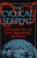 Cyclical Serpent: Prospects for an Ever-Repeating Universe - Paul Halpern - Hardcover