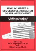 How to Write a Successful Research Grant Application A Guide for Social and Behavioral Scien...