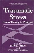 Traumatic Stress From Theory to Practice