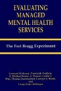 Evaluating Managed Mental Health Services The Fort Bragg Experiment
