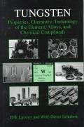 Tungsten Properties, Chemistry, Technology of the Element, Alloys, and Chemical Compounds
