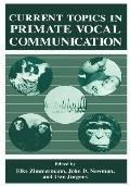 Current Topics in Primate Vocal Communication Proceedings of the XIV Congress of the Interna...