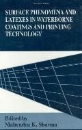 Surface Phenomena and Latexes in Waterborne Coatings and Printing Technology