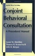 Conjoint Behavioral Consultation A Procedural Manual
