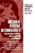 Biological Reactive Intermediates V Basic Mechanistic Research in Toxicology and Human Risk ...