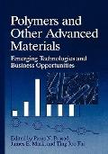 Polymers and Other Advanced Materials Emerging Technologies and Business Opportunities