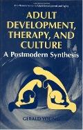 Adult Development, Therapy, and Culture A Postmodern Synthesis