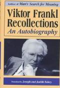 Viktor Frankl Recollections: An Autobiography - Victor Emil Frankl - Hardcover