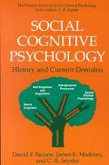 Social Cognitive Psychology History and Current Domains