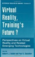 Virtual Reality Training's Future ? Perspectives on Virtual Reality and Related Emerging Tec...