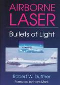 Airborne Laser: Bullets of Light - Robert W. Duffner - Hardcover
