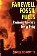 Farewell Fossil Fuels Renewing America's Energy Policy
